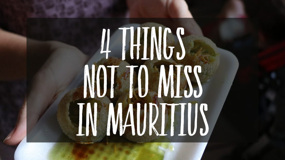 4 Things not to miss in Mauritius